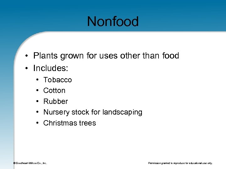 Nonfood • Plants grown for uses other than food • Includes: • • •