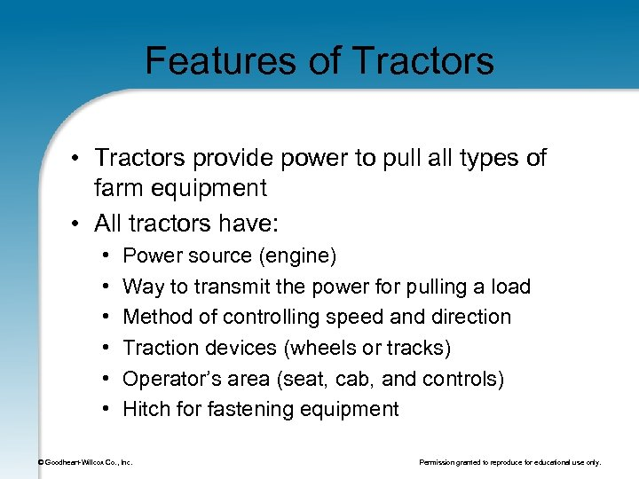 Features of Tractors • Tractors provide power to pull all types of farm equipment