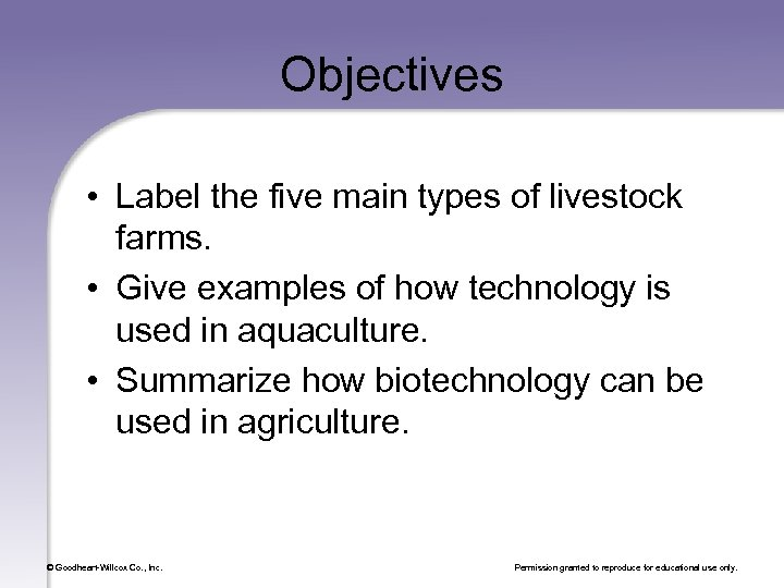 Objectives • Label the five main types of livestock farms. • Give examples of