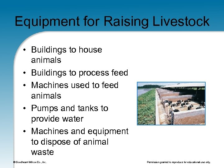 Equipment for Raising Livestock • Buildings to house animals • Buildings to process feed
