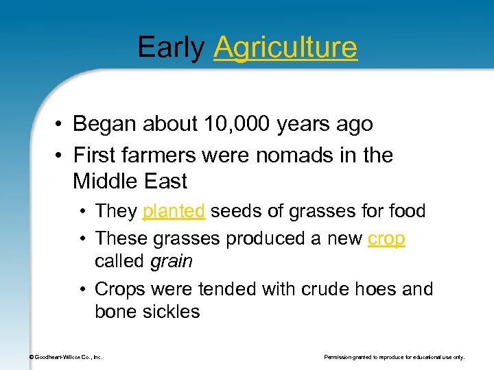 Early Agriculture • Began about 10, 000 years ago • First farmers were nomads