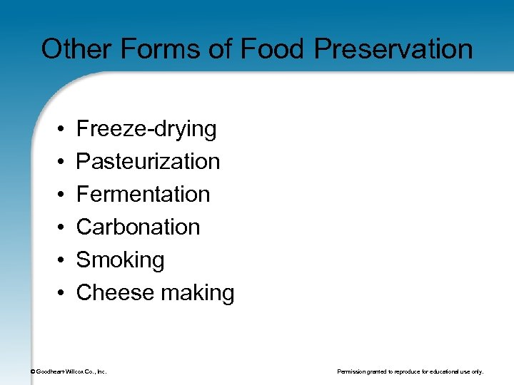 Other Forms of Food Preservation • • • Freeze-drying Pasteurization Fermentation Carbonation Smoking Cheese