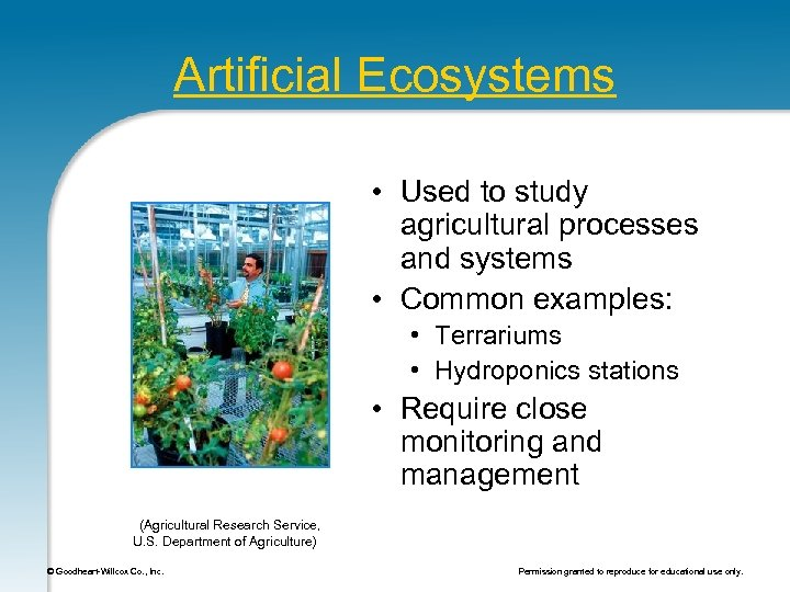 Artificial Ecosystems • Used to study agricultural processes and systems • Common examples: •