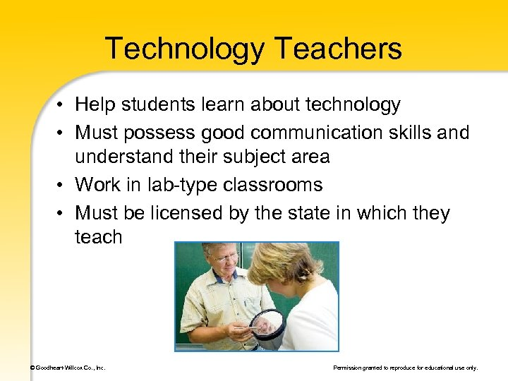 Technology Teachers • Help students learn about technology • Must possess good communication skills