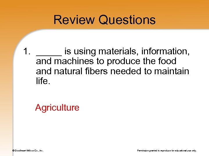 Review Questions 1. _____ is using materials, information, and machines to produce the food