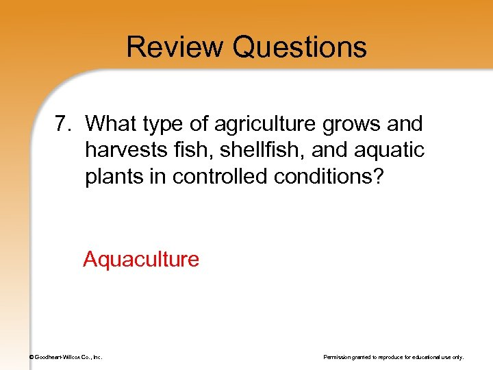 Review Questions 7. What type of agriculture grows and harvests fish, shellfish, and aquatic