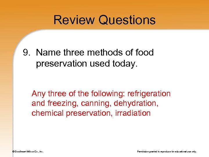 Review Questions 9. Name three methods of food preservation used today. Any three of