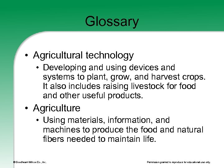 Glossary • Agricultural technology • Developing and using devices and systems to plant, grow,
