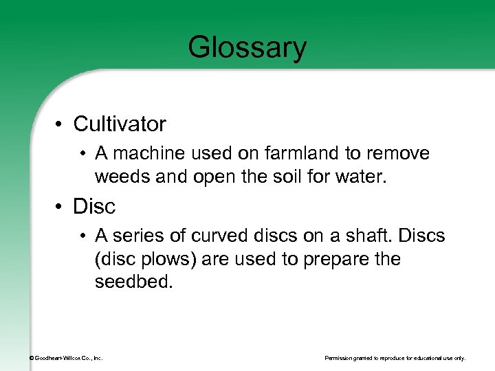 Glossary • Cultivator • A machine used on farmland to remove weeds and open