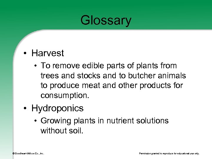 Glossary • Harvest • To remove edible parts of plants from trees and stocks