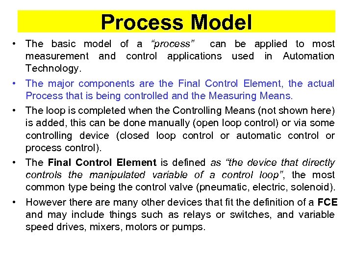 """Process Model • The basic model of a """"process"""" can be applied to most"""
