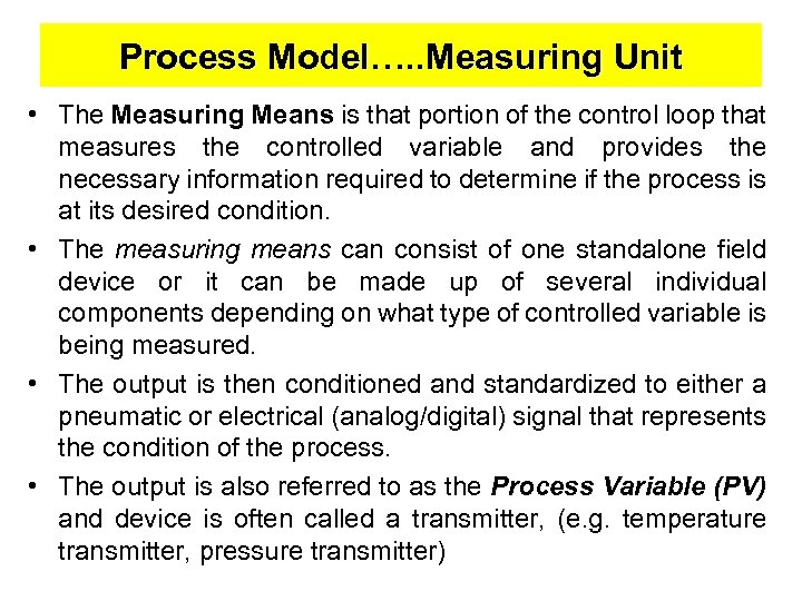Process Model…. . Measuring Unit • The Measuring Means is that portion of the