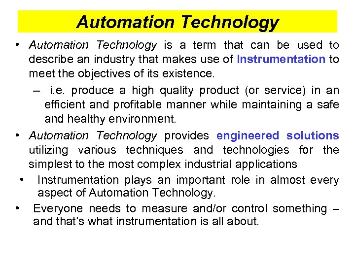 Automation Technology • Automation Technology is a term that can be used to describe