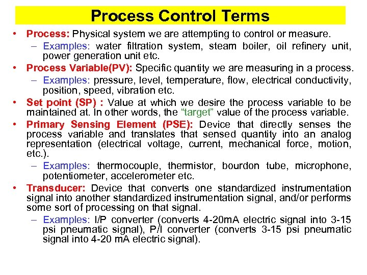 Process Control Terms • Process: Physical system we are attempting to control or measure.