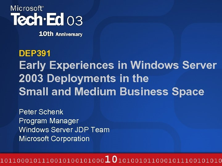 DEP 391 Early Experiences in Windows Server 2003 Deployments in the Small and Medium