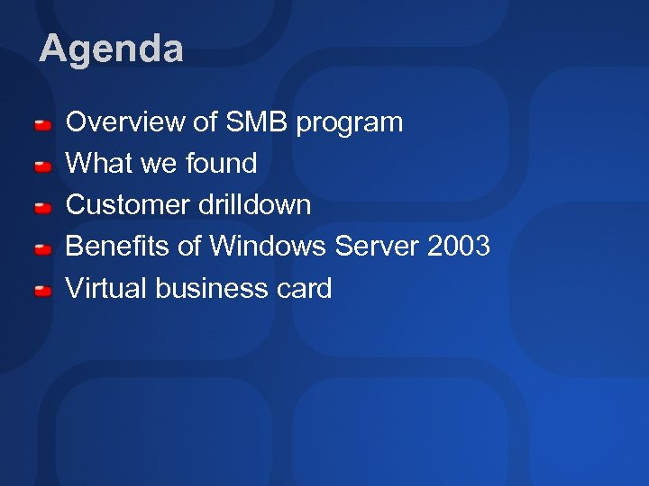 Agenda Overview of SMB program What we found Customer drilldown Benefits of Windows Server