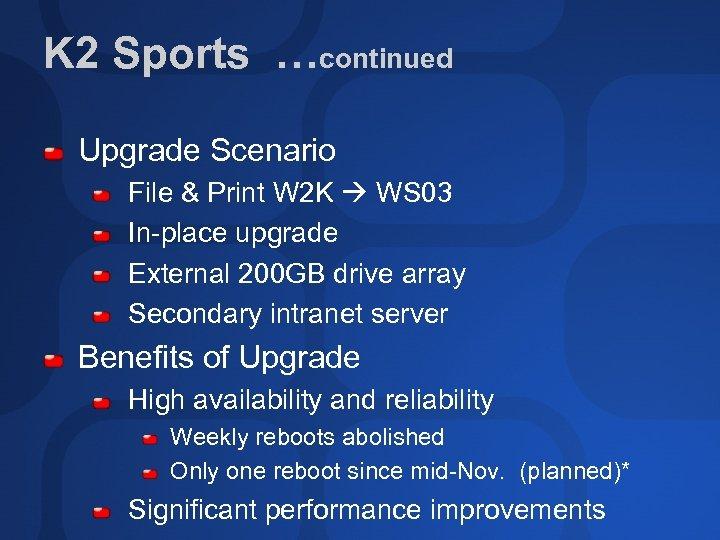 K 2 Sports …continued Upgrade Scenario File & Print W 2 K WS 03