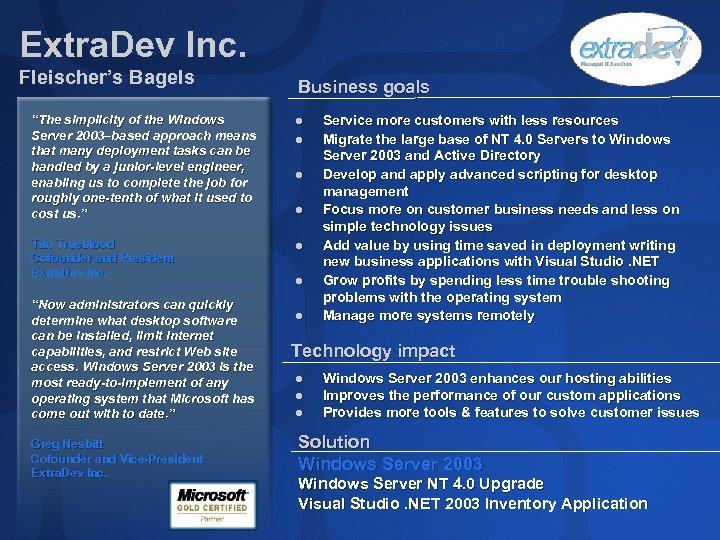 "Extra. Dev Inc. Fleischer's Bagels Business goals ""The simplicity of the Windows Server 2003–based"