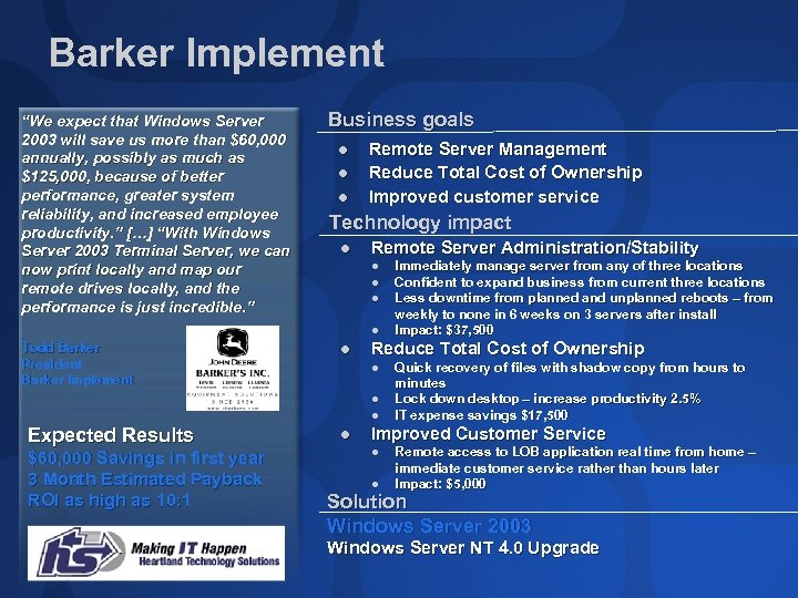 "Barker Implement ""We expect that Windows Server 2003 will save us more than $60,"