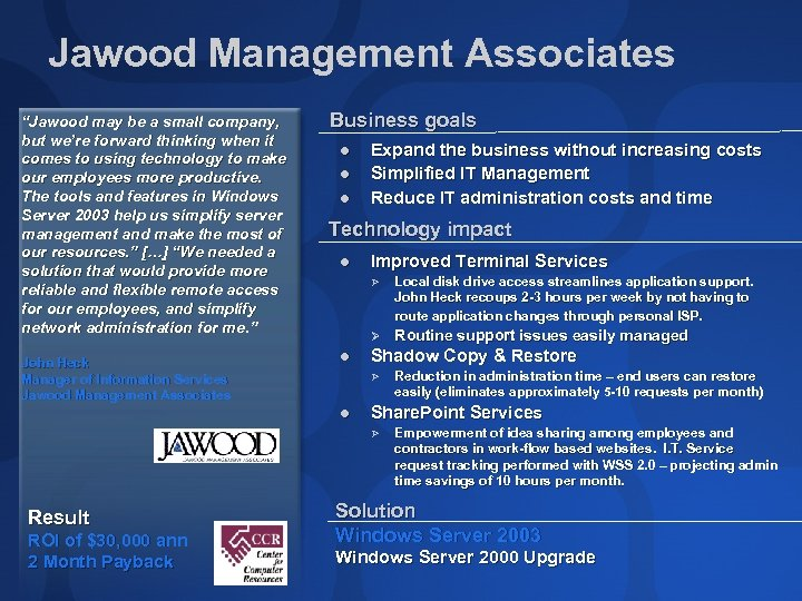 "Jawood Management Associates ""Jawood may be a small company, but we're forward thinking when"