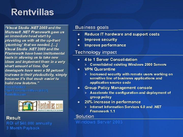 "Rentvillas ""Visual Studio. NET 2003 and the Microsoft. NET Framework gave us an immediate"