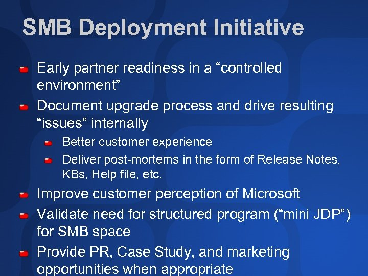 "SMB Deployment Initiative Early partner readiness in a ""controlled environment"" Document upgrade process and"