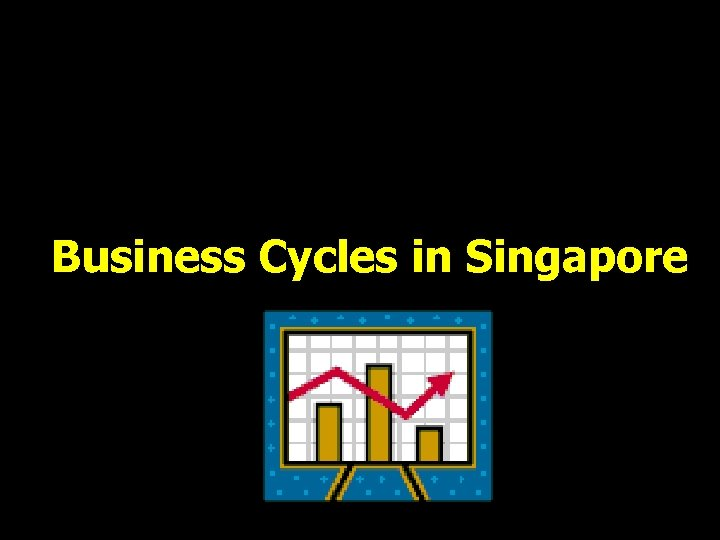 Business Cycles in Singapore