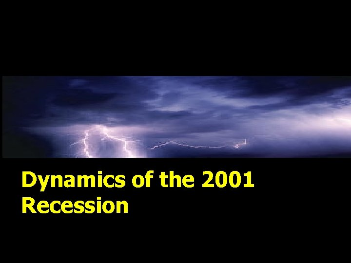 Dynamics of the 2001 Recession
