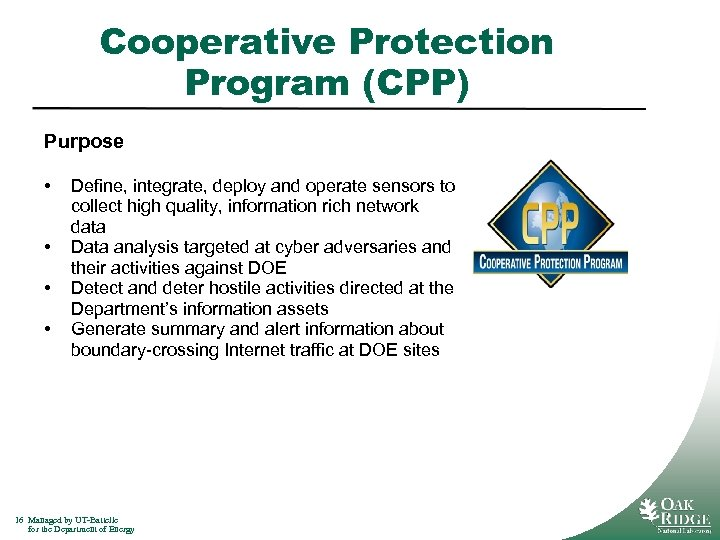 Cooperative Protection Program (CPP) Purpose • • Define, integrate, deploy and operate sensors to