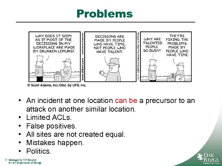 Problems • An incident at one location can be a precursor to an attack