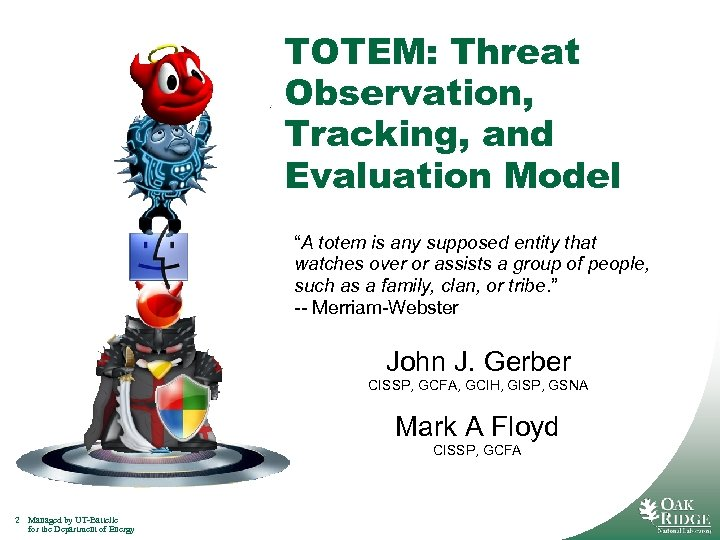 """TOTEM: Threat Observation, Tracking, and Evaluation Model """"A totem is any supposed entity that"""