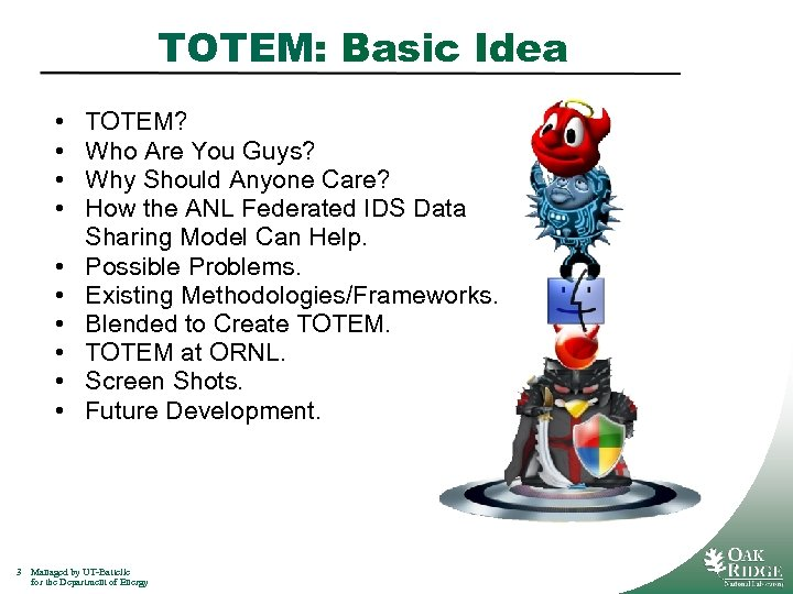 TOTEM: Basic Idea • • • 3 TOTEM? Who Are You Guys? Why Should