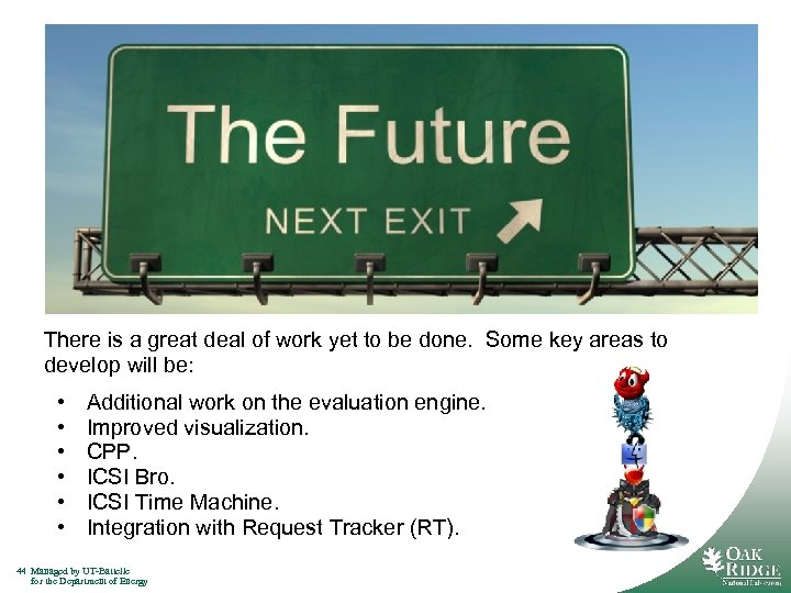 There is a great deal of work yet to be done. Some key areas