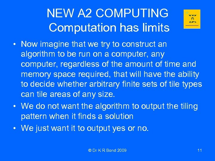 NEW A 2 COMPUTING Computation has limits • Now imagine that we try to