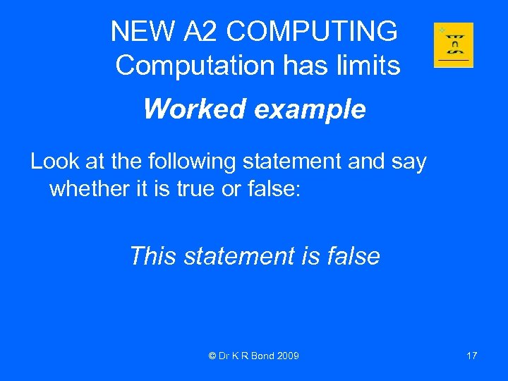 NEW A 2 COMPUTING Computation has limits Worked example Look at the following statement
