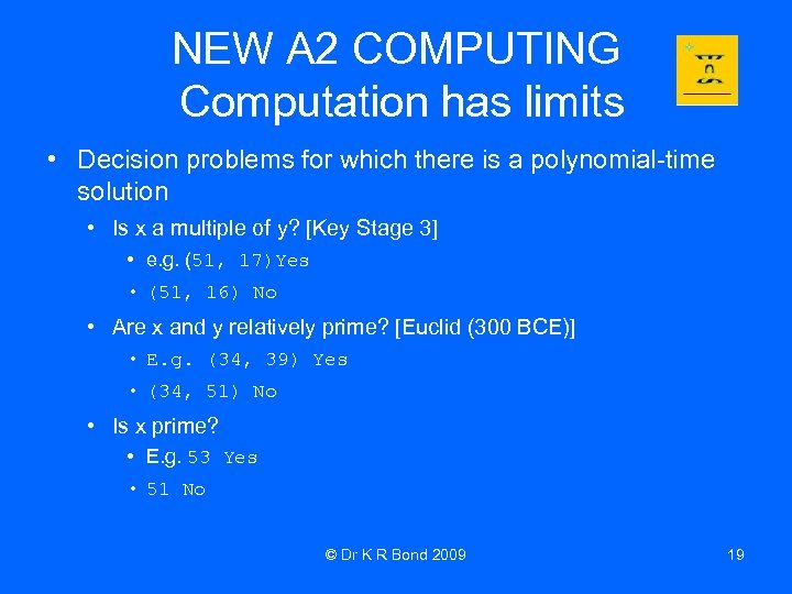 NEW A 2 COMPUTING Computation has limits • Decision problems for which there is