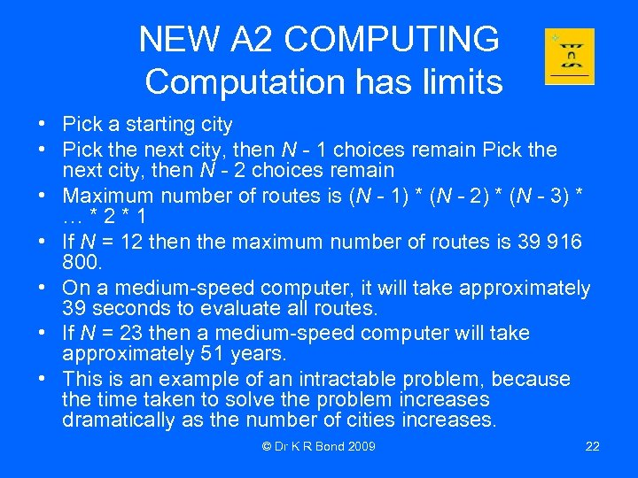 NEW A 2 COMPUTING Computation has limits • Pick a starting city • Pick