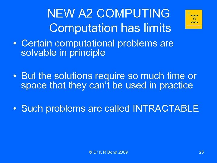 NEW A 2 COMPUTING Computation has limits • Certain computational problems are solvable in