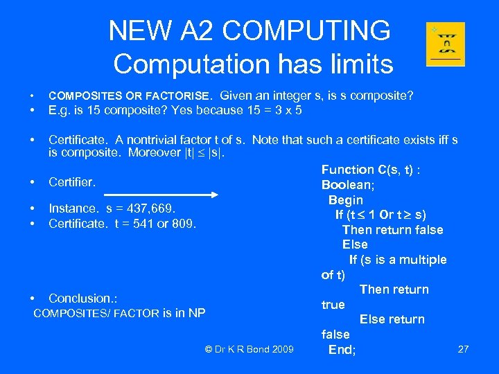 NEW A 2 COMPUTING Computation has limits • COMPOSITES OR FACTORISE. Given an integer