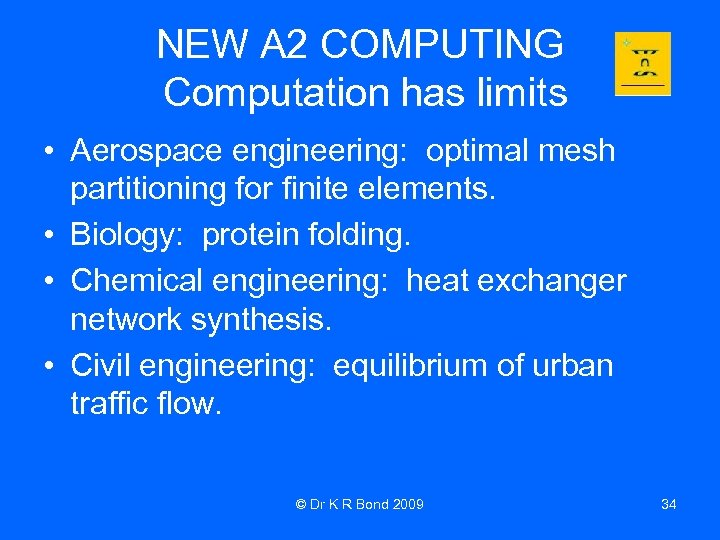 NEW A 2 COMPUTING Computation has limits • Aerospace engineering: optimal mesh partitioning for