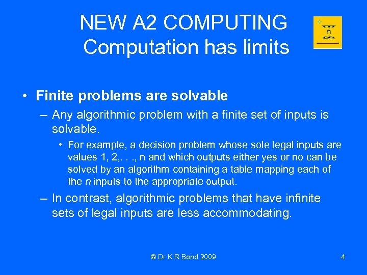 NEW A 2 COMPUTING Computation has limits • Finite problems are solvable – Any