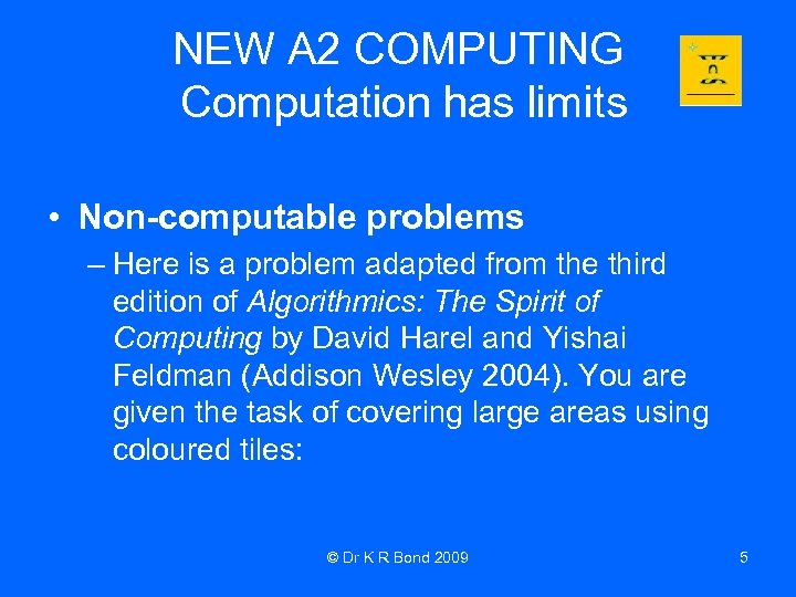 NEW A 2 COMPUTING Computation has limits • Non-computable problems – Here is a