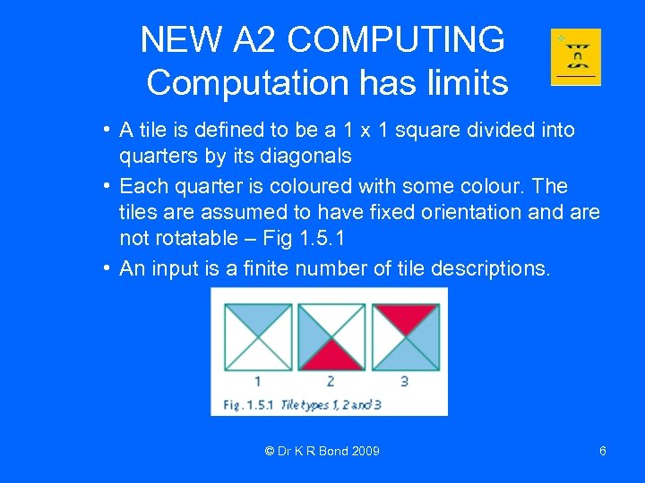 NEW A 2 COMPUTING Computation has limits • A tile is defined to be