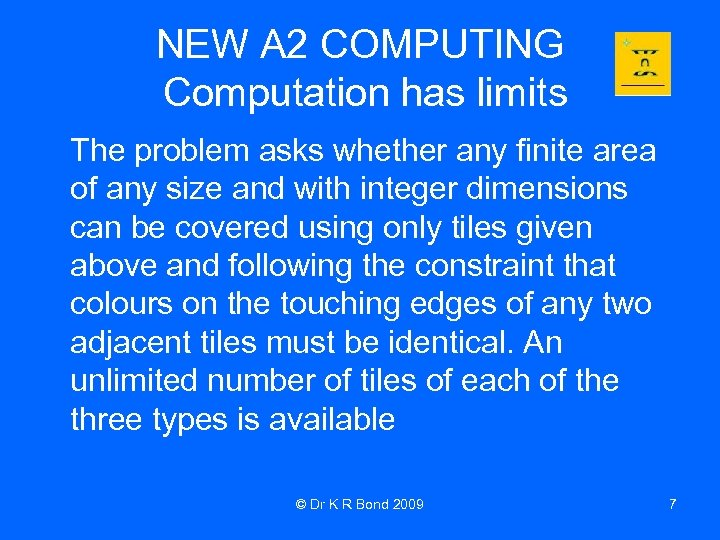 NEW A 2 COMPUTING Computation has limits The problem asks whether any finite area