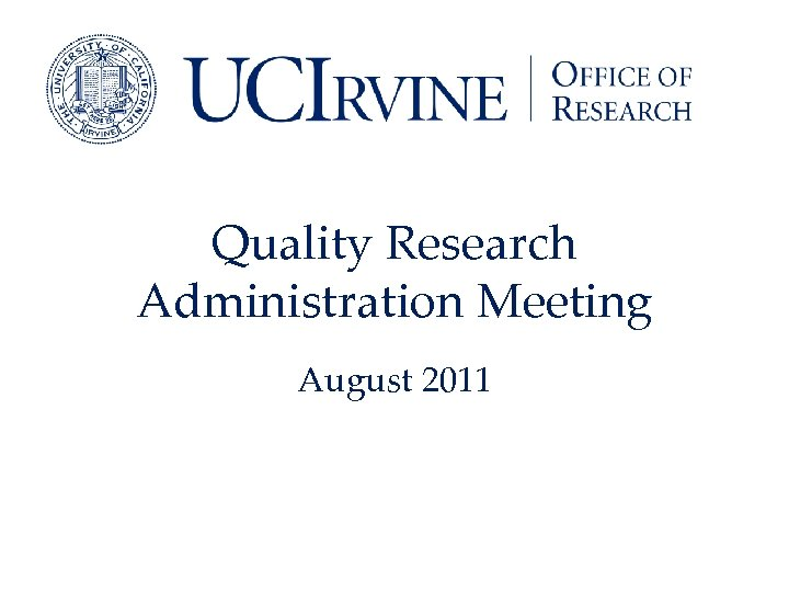 Quality Research Administration Meeting August 2011