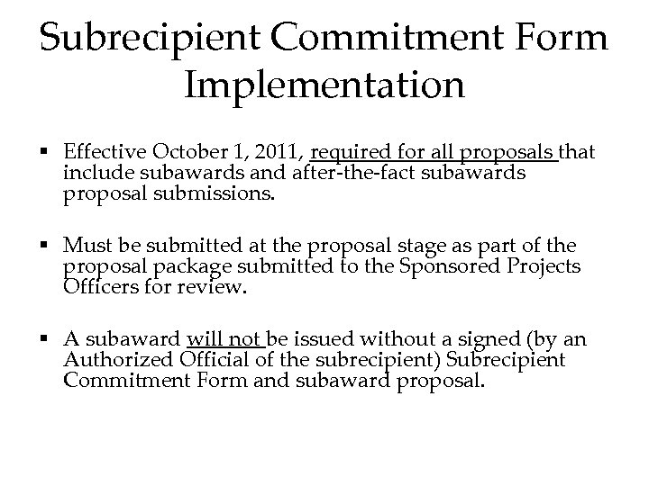 Subrecipient Commitment Form Implementation § Effective October 1, 2011, required for all proposals that