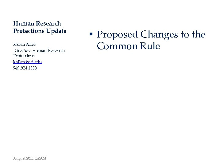Human Research Protections Update Karen Allen Director, Human Research Protections kallen@uci. edu 949. 824.