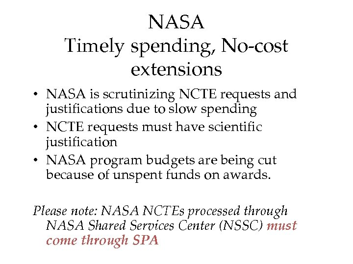 NASA Timely spending, No-cost extensions • NASA is scrutinizing NCTE requests and justifications due