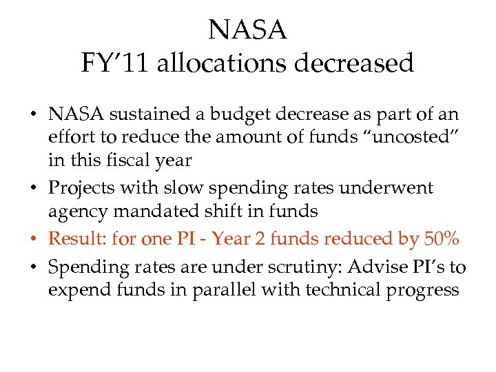 NASA FY' 11 allocations decreased • NASA sustained a budget decrease as part of
