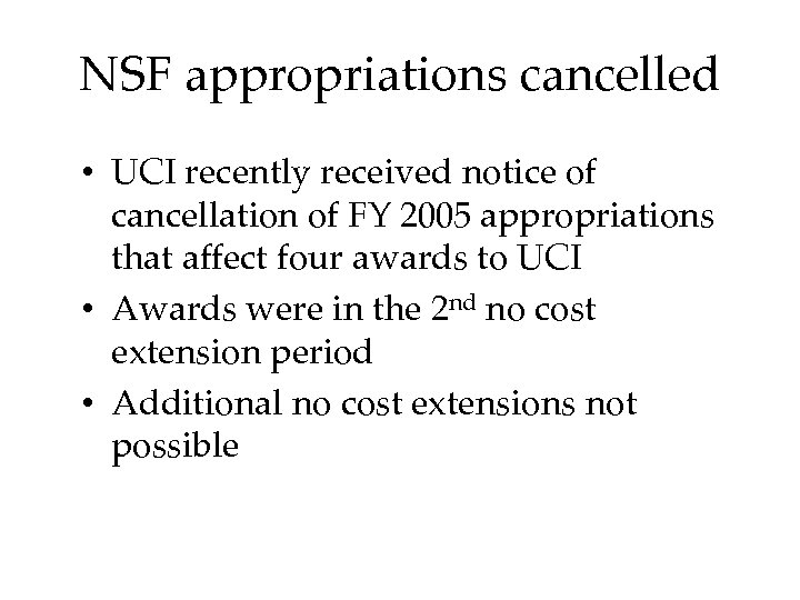NSF appropriations cancelled • UCI recently received notice of cancellation of FY 2005 appropriations